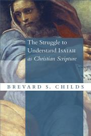 The Struggle to Understand Isaiah as Christian Scripture PDF
