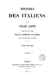 Histoire des Italiens: Volume6