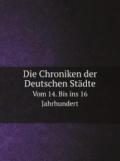 Die Chroniken der Deutschen St?dte