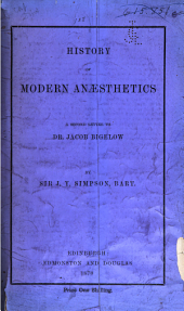 History of Modern Anaesthetics: A Second Letter to Dr. Jacob Bigelow