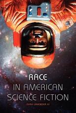 Race in American Science Fiction PDF