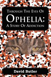 Through the Eyes of Ophelia: A Story of Addiction