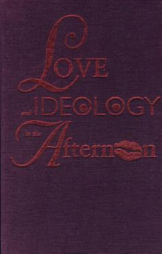 Love and Ideology in the Afternoon PDF