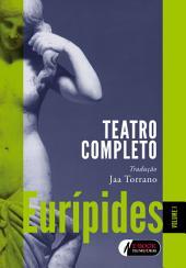 Eurípides - Volume 1: Teatro completo
