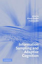 Information Sampling and Adaptive Cognition