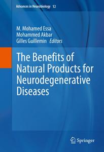 The Benefits of Natural Products for Neurodegenerative Diseases