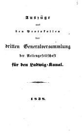 Auszüge aus den Protokollen der ... Generalversammlung der Actiengesellschaft für den Ludwig-Kanal: Band 3