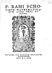 Scholarum Mathematicarum, Libri Unus Et Triginta