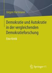 Demokratie und Autokratie in der vergleichenden Demokratieforschung: Eine Kritik
