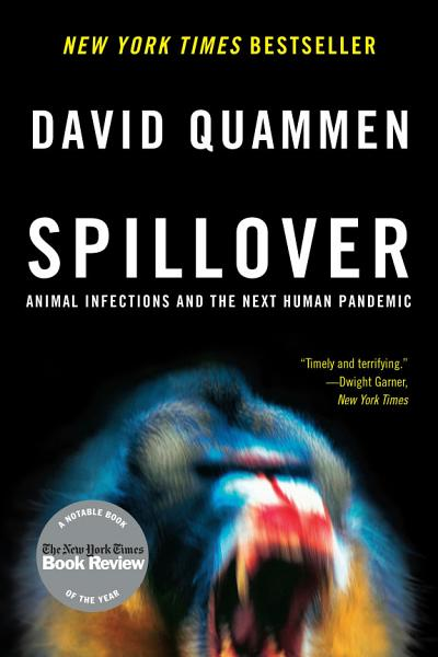 Download Spillover  Animal Infections and the Next Human Pandemic Book