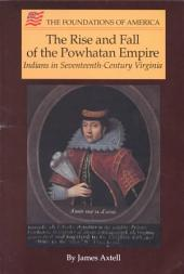 The Rise and Fall of the Powhatan Empire: Indians in Seventeenth-century Virginia