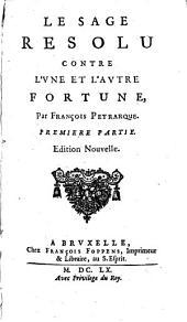 Le Sage resolu contre l'une et l'autre Fortune: Volume1