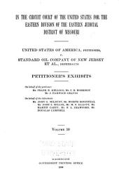 United States of America Vs. Standard Oil Company, and Others: Brief of the Law on Behalf of the Defendants, Standard Oil Company, and Others, Volume 10