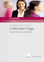 5-Minuten-Yoga: Praktische Übungen für zwischendurch