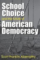 School Choice and the Future of American Democracy PDF
