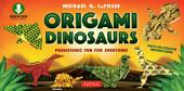 Origami Dinosaur: Prehistoric Fun for Everyone!: Origami Book with 20 Fun Projects and Printable Origami Papers: Great for Kids and Parents
