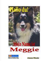 Hallo du! Mein Name ist Meggie