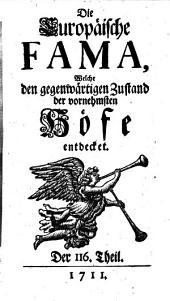 Die europäische Fama, welche den gegenwärtigen Zustand der vornehmsten Höfe entdecket: Band 116