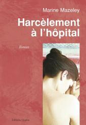 Harcèlement à l'hôpital: Un roman percutant