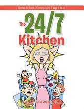 The 24/7 Kitchen: Kitchen is: Open, 24 hours a day, 7 days a week