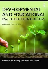 Developmental and Educational Psychology for Teachers: An applied approach, Edition 2