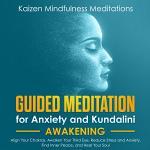 Guided Meditation for Anxiety and Kundalini Awakening