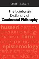 Edinburgh Dictionary of Continental Philosophy PDF
