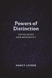 Powers of Distinction: On Religion and Modernity