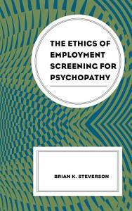 The Ethics of Employment Screening for Psychopathy PDF