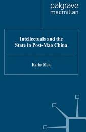 Intellectuals and the State in Post-Mao China