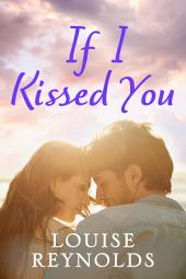 If I Kissed You: Destiny Romance