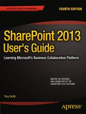 SharePoint 2013 User's Guide: Learning Microsoft's Business Collaboration Platform, Edition 4
