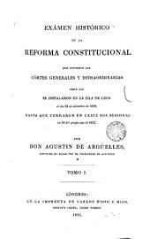 Exámen histórico de la reforma constitucional que hicieron las Cortes generales y extraordinarias desde que se instalaron en la isla de León... hasta q. cerraron su Cádiz sus sesiones, 1