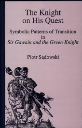 The Knight on His Quest: Symbolic Patterns of Transition in Sir Gawain and the Green Knight