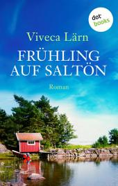 Frühling auf Saltön: Roman