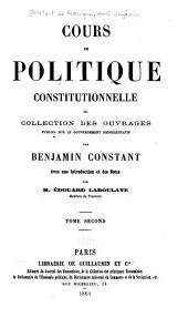 Cours de politique constitutionnelle: ou, Collection des ouvrages publiés sur le gouvernement représentatif, Volume2