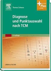 Diagnose und Punktauswahl nach TCM: Ausgabe 4