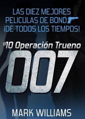 Las diez mejores películas de Bond... ¡de todos los tiempos! #10 Operación Trueno
