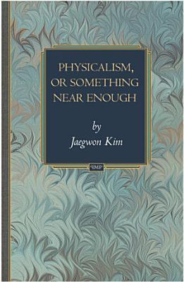 Physicalism  or Something Near Enough