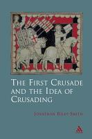 The First Crusade and Idea of Crusading PDF