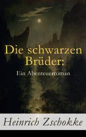 Die schwarzen Brüder: Ein Abenteuerroman Vollständige Ausgabe (Band 13)