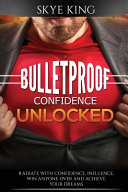 Bulletproof Confidence Unlocked PDF