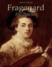 Fragonard: His Palette