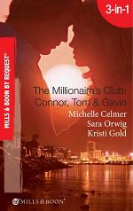 The Millionaire's Club: Connor, Tom & Gavin: Round-the-Clock Temptation / Highly Compromised Position / A Most Shocking Revelation (Mills & Boon Spotlight)