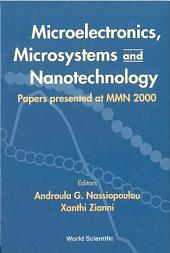 Microelectronics, Microsystems And Nanotechnology: Papers Presented Of At Mmn 2000