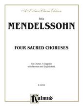 Four Sacred Choruses, Opus 69: For SATB with SATB Soli in 1 & 3, a cappella Chorus/Choir with German and English Text