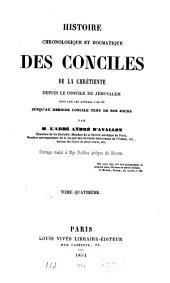 Histoire chronologique et dogmatique des conciles de la chrétienté, depuis ... l'an 50, par m. Roisselet de Sauclières (A. d'Avallon).