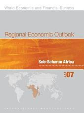 Regional Economic Outlook, October 2007: Sub-Saharan African