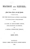 Beaumont and Fletcher  or  the finest scenes and other beauties of those two poets  now first selected from the whole of their works  to the exclusion of whatever is morally objectionable  with opinions of distinguished critics  notes     and    preface  by Leigh Hunt PDF