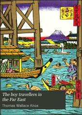 The Boy Travellers in the Far East: Adventures of Two Youths in a Journey to Japan and China